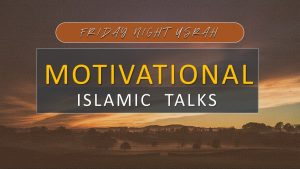 Motivational Islamic Talks