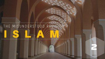 Islam, the Misunderstood Religion (Part 2 of 3) (Fri 01 May 2015)