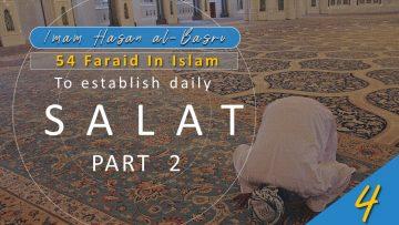 54 Faraid Series: Fard # 4 -To Establish Daily Salat (Part 2) (Fri 17 July 2009)