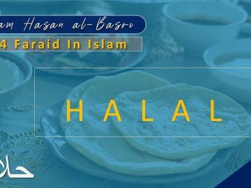 54 Faraid Series – Fard #7: To Consume Only Halal Foods (19 Feb 2010)