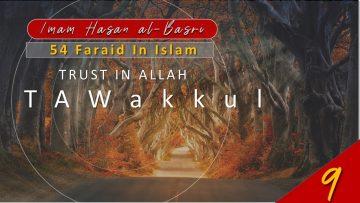 54 Faraid Series – Fard #9: To Have Trust (Tawakkul) in Allah (28 May 2010)