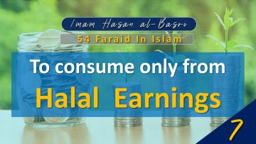 54 Faraid Series – Fard #7: To Consume Only Halal Foods (30 April 2010)