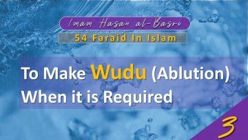 54 Faraid Series – Fard #3: To Make Wudhu When Required (Fri 12 June 2009)