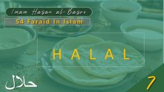 54 Faraid Series – Fard #7: To consume Only Halal Foods (Fri 14 May 2010)