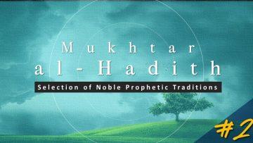 Mukhtar al-Hadith: Select Prophetic Traditions (Fri 30 Sept 2011)