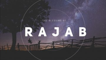 The Month of Rajab (Fri 26 June 2009)