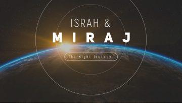 Israh and Miraj (Part 2 of 2) (Fri 16 July 2010)
